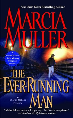The Ever-Running Man (Sharon McCone Mysteries), Marcia Muller