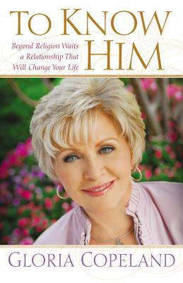 Image for To Know Him: Beyond Religion Waits a Relationship That Will Change Your Life