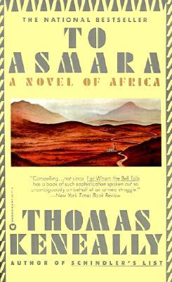 To Asmara: A Novel of Africa, Keneally, Thomas
