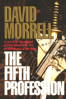 The Fifth Profession, A Novel, Morrell, David