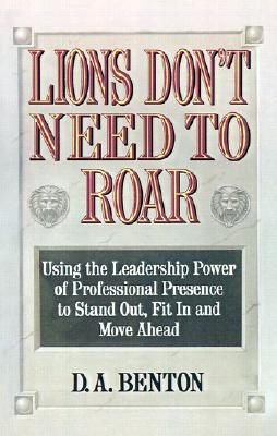 Lions don't need to roar, Benton, D. A.