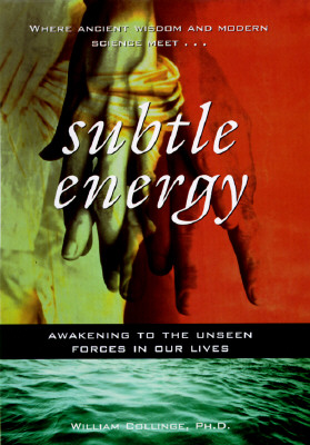 Image for Subtle Energy : Awakening to the Unseen Forces in Our Lives