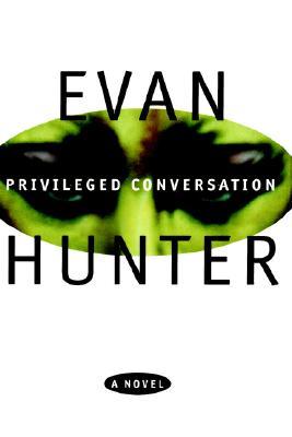 Privileged Conversation, Hunter, Evan;Warner Books