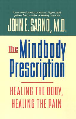 Image for The Mindbody Prescription: Healing the Body, Healing the Pain