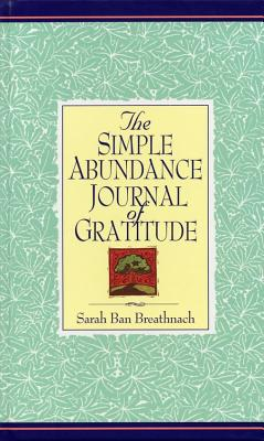Simple Abundance Journal of Gratitude, SARAH BAN BREATHNACH