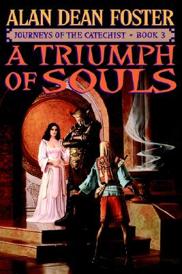 A Triumph of Souls (Journeys of the Catechist, Book 3), Foster, Alan Dean