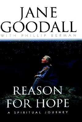 Reason for Hope: A Spiritual Journey, Goodall, Jane; Berman, Phillip
