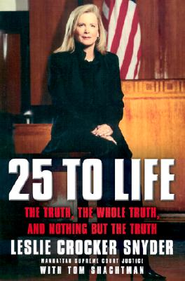 Image for 25 to Life: The Truth, the Whole Truth, and Nothing but the Truth