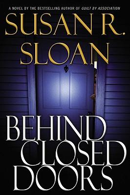 Behind Closed Doors, Sloan, Susan R.