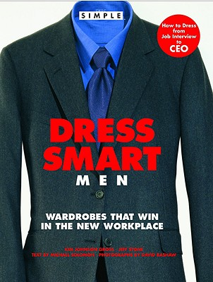Image for Chic Simple Dress Smart Men: Wardrobes That Win in the New Workplace