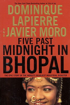 Five Past Midnight in Bhopal: The Epic Story of the World's Deadliest Industrial Disaster, Lapierre, Dominique; Moro, Javier