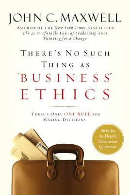 "Image for There's No Such Thing As ""Business"" Ethics: There's Only One Rule for Making Decisions"