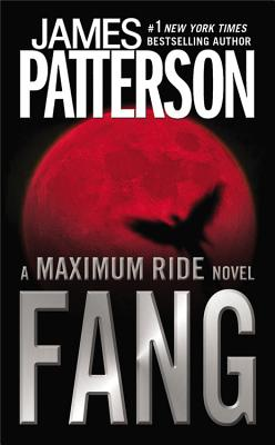 Fang: A Maximum Ride Novel, Patterson, James