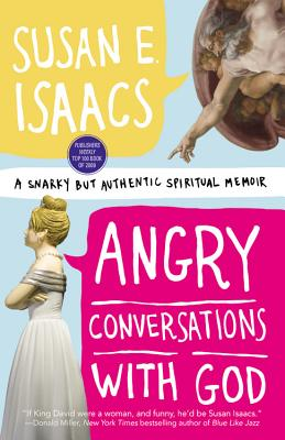 Angry Conversations with God: A Snarky but Authentic Spiritual Memoir, Susan E. Isaacs