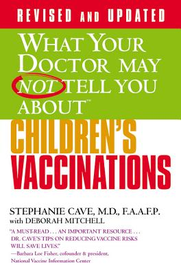 Image for WHAT YOUR DOCTOR MAY NOT TELL YOU ABOUT CHILDREN'S VACCINATIONS