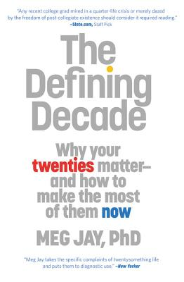 Image for The Defining Decade: Why Your Twenties Matter--And How to Make the Most of Them Now