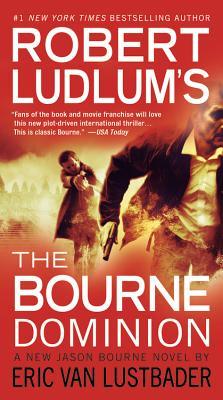 Robert Ludlum's (TM) The Bourne Dominion (Jason Bourne), Robert Ludlum, Eric Van Lustbader