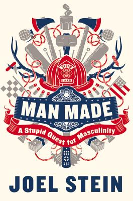Image for Man Made: A Stupid Quest for Masculinity