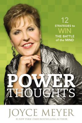 Power Thoughts: 12 Strategies to Win the Battle of the Mind, Meyer, Joyce