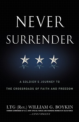 Image for Never Surrender: A Soldier's Journey to the Crossroads of Faith and Freedom