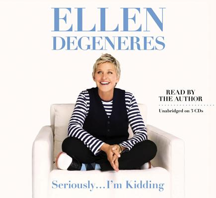 SERIOUSLY...I'M KIDDING, DEGENERES, ELLEN