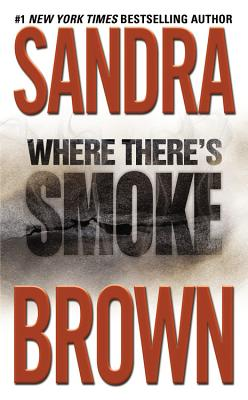 Where There's Smoke, SANDRA BROWN