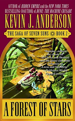 A Forest of Stars: The Saga of Seven Suns - Book #2, Anderson, Kevin J.