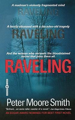 Raveling: A Novel, Peter Moore Smith