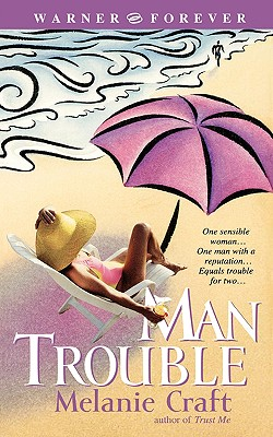 Man Trouble, Melanie Craft