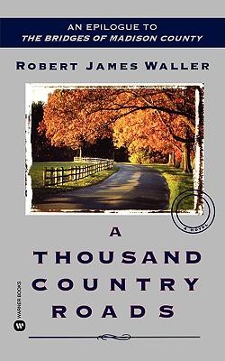 A Thousand Country Roads, ROBERT JAMES WALLER