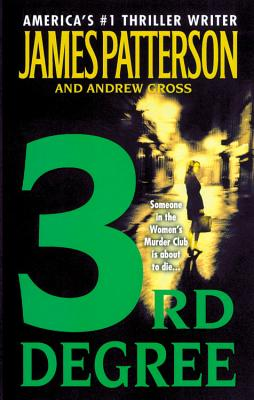 3rd Degree (Bk 3 Women's Murder Club), James Patterson