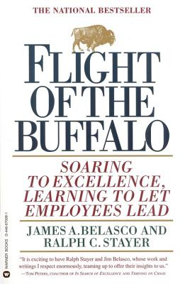 Image for FLIGHT OF THE BUFFALO SOARING TO EXCELLENCE, LEARING TO LET EMPLOYEES LEAD