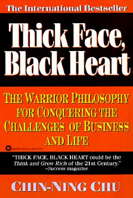 Image for Thick Face, Black Heart: The Warrior Philosophy for Conquering the Challenges of Business and Life