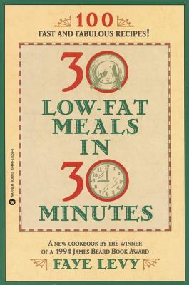 30 Low-Fat Meals in 30 Minutes, Levy, Faye