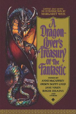 A Dragon-Lover's Treasury of the Fantastic, Weis, Margaret