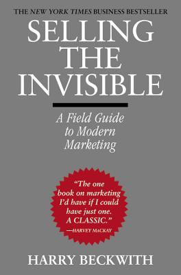 Image for Selling the Invisible: A Field Guide to Modern Marketing