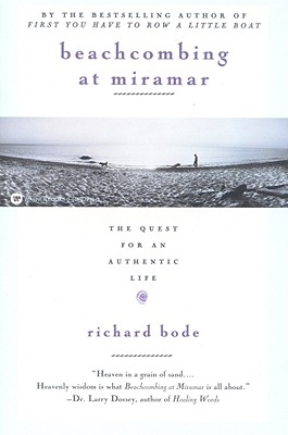 Beachcombing at Miramar: The Quest for an Authentic Life, Bode, Richard