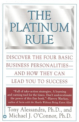 Image for PLATINUM RULE DISCOVER THE FOUR BASIC BUSINESS PERSONALITIES AND HOW THEY CAN LEAD YOU TO