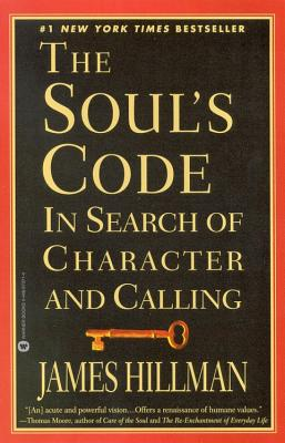 The Soul's Code: In Search of Character and Calling, Hillman, James