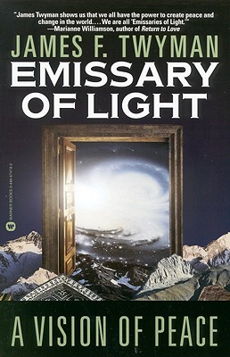 Emissary of Light: A Vision of Peace, Twyman, James F.