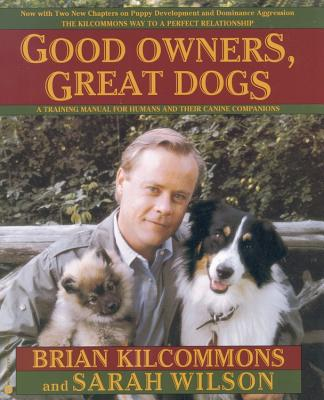 Good Owners, Great Dogs, BRIAN KILCOMMONS