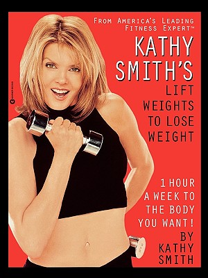 Image for Kathy Smith's Lift Weights to Lose Weight