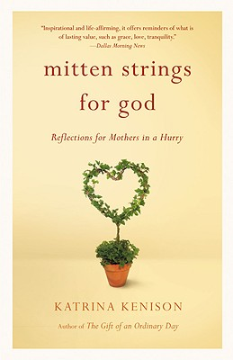 Image for Mitten Strings for God : Reflections for Mothers in a Hurry