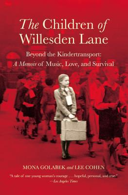 Image for The Children of Willesden Lane: Beyond the Kindertransport:  A Memoir of Music, Love, and Survival