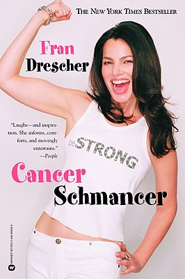 Cancer Schmancer, Drescher,Fran