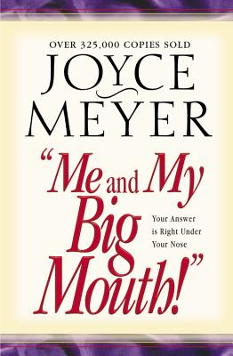 Image for Me and My Big Mouth!: Your Answer Is Right Under Your Nose