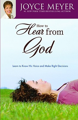 Image for How to Hear from God: Learn to Know His Voice and Make Right Decisions