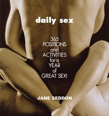 Image for Daily Sex: 365 Positions and Activities for a Year of Great Sex!