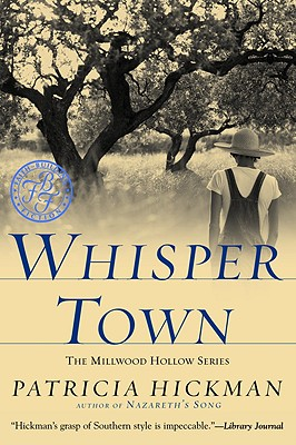 Whisper Town (Millwood Hollow Series #3), Hickman, Patricia