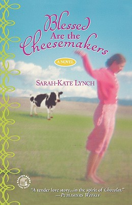 Blessed Are The Cheesemakers, Lynch, Sara-Kate